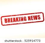 illustration of breaking news... | Shutterstock .eps vector #525914773