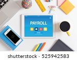 payroll concept on tablet pc...   Shutterstock . vector #525942583