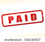 illustration of paid stamp on... | Shutterstock .eps vector #526233427