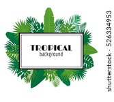 tropical leaves background.... | Shutterstock .eps vector #526334953