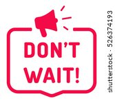 don't wait. badge with... | Shutterstock .eps vector #526374193
