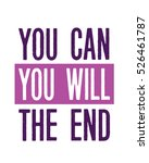 you can you will the end... | Shutterstock . vector #526461787