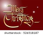 calligraphic merry christmas | Shutterstock .eps vector #526518187