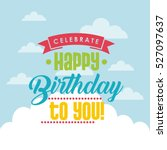 happy birthday card. colorful... | Shutterstock .eps vector #527097637