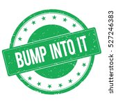 Bump Into It Stamp Sign Text...