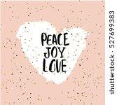 peace love joy greeting... | Shutterstock .eps vector #527699383