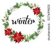 winter. wreath of red...   Shutterstock . vector #527699833
