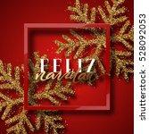 merry christmas. spanish... | Shutterstock .eps vector #528092053