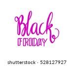 black friday. hand lettered.... | Shutterstock .eps vector #528127927