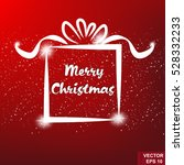 gift box. silhouette. isolated... | Shutterstock .eps vector #528332233