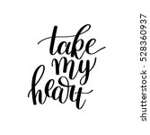 take my heart black and white... | Shutterstock . vector #528360937
