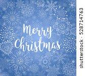 merry christmas background.... | Shutterstock .eps vector #528714763
