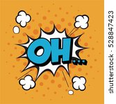 comic text oh sound effects pop ... | Shutterstock .eps vector #528847423