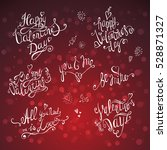 valentines day. lettering set . ... | Shutterstock .eps vector #528871327