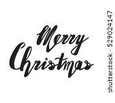 handwritten phrase merry... | Shutterstock .eps vector #529024147