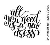 all you need is a new dress.... | Shutterstock .eps vector #529161403