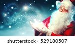 santa claus with magic gift in...   Shutterstock . vector #529180507