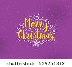 merry christmas text design.... | Shutterstock .eps vector #529251313