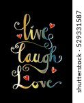 live  laugh  love card. hand... | Shutterstock .eps vector #529331587