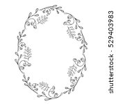 oval hand drawn frame. floral... | Shutterstock .eps vector #529403983