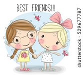 two cute cartoon girls keep for ... | Shutterstock . vector #529677787