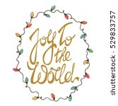 joy to the world   unique hand... | Shutterstock .eps vector #529833757