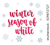 modern calligraphy style winter ... | Shutterstock .eps vector #529872727