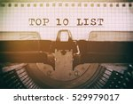 old typewriter with text top 10 ... | Shutterstock . vector #529979017
