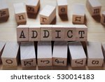 Small photo of Addict Word In Wooden Cube