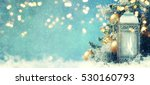 christmas lantern with... | Shutterstock . vector #530160793