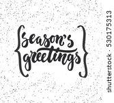 season's greetings   lettering... | Shutterstock .eps vector #530175313