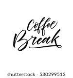 coffee break postcard. ink... | Shutterstock .eps vector #530299513