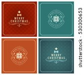 christmas greeting cards... | Shutterstock .eps vector #530300653