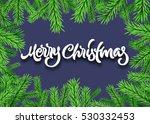christmas fir frame with merry... | Shutterstock .eps vector #530332453