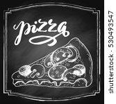 hand drawn slice of pizza chalk ... | Shutterstock .eps vector #530493547