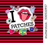 i love patches. poster  banner... | Shutterstock .eps vector #530533957