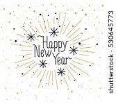 happy new  year. holiday vector ... | Shutterstock .eps vector #530645773