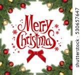 corner christmas fir branch... | Shutterstock . vector #530657647