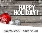 happy holiday   christmas card... | Shutterstock . vector #530672083