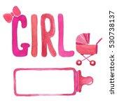 watercolor frame for baby girl. | Shutterstock . vector #530738137