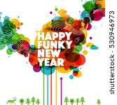 happy new year funky abstract... | Shutterstock .eps vector #530946973