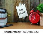 happy weekend  text written on... | Shutterstock . vector #530981623
