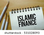 islamic finance text written on ... | Shutterstock . vector #531028093