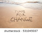 Small photo of time for change, concept of new, life changing and improvement