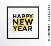 gold glitter new year greeting... | Shutterstock .eps vector #531117553