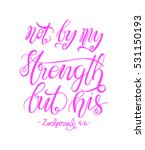 not by my strength but his.... | Shutterstock .eps vector #531150193