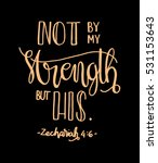 not by my strength but his.... | Shutterstock .eps vector #531153643