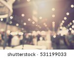 blur event with people... | Shutterstock . vector #531199033