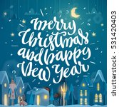 merry christmas and happy new... | Shutterstock .eps vector #531420403