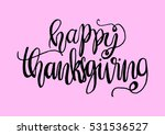 happy thanksgiving. hand drawn... | Shutterstock .eps vector #531536527